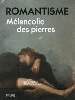 Romantisme – Mélancolie des pierres