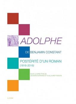 Adolphe de Benjamin Constant – Postérité d'un roman (1816-2016)