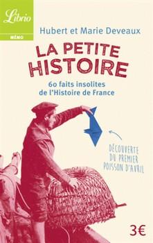 La Petite Histoire – 60 faits insolites de l'histoire de France