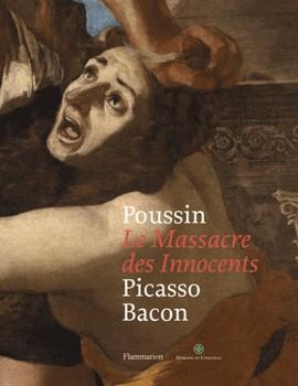 Le Massacre des Innocents – Poussin, Picasso, Bacon (cover)