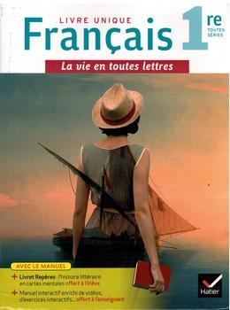 Livre unique de français 1re – La vie en toutes lettres