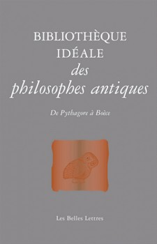 Bibliothèque idéale des philosophes antiques – De Pythagore à Boèce