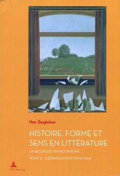 Histoire, Forme et Sens en Littérature – La Belgique francophone – Tome 2 – L'Ébranlement (1914-1944)