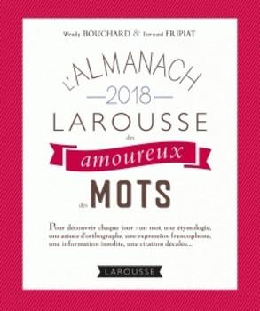 L'almanach Larousse 2018 des amoureux des mots