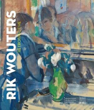 Rik Wouters – Rétrospective